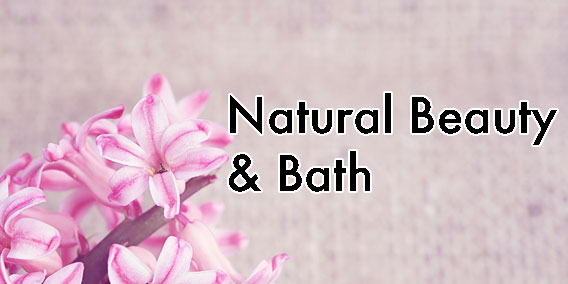 Check out our Natural Beauty and Bath Products